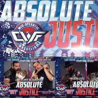 ENTHUSIASTIC REVIEWS #31: CWF Mid Atlantic Absolute Justice 2018 Watch-Along