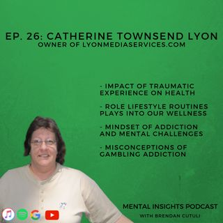 EP#26: Routines, Mindset & Misconceptions for Mental Health and Gambling Addictions | Catherine Townsend-Lyon