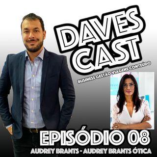 DAVESCAST EPISODIO 08 - LIVE COM AUDREY BRANTS - AUDREY BRANTS OTICA