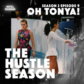 The Hustle Season 2: Ep. 9 Oh Tonya!