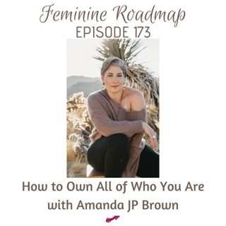 FR Ep #173 How to Own All of Who You Are with Amanda JP Brown