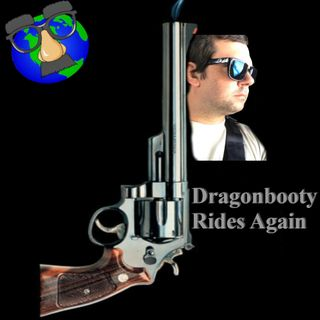Earth Oddity 85: Dragonbooty Rides Again