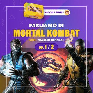 "MORTAL KOMBAT [Ep. 1 di 2] - con Valerio ""Chaibu TV"" Gennari"