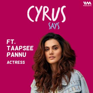 Ep. 724: feat. Taapsee Pannu