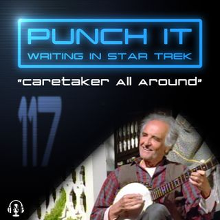 Punch It 117 - Caretaker All Around