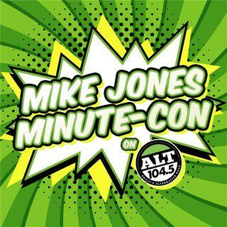 Mike Jones Minute-Con 7/15/21