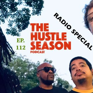 The Hustle Season: Ep. 112 Radio Special