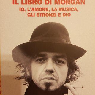Marco Castoldi : Il Libro Di Morgan - Io,l'amore,la Musica,gli Stronzi E Dio - Maestri - Lettera A Celentano