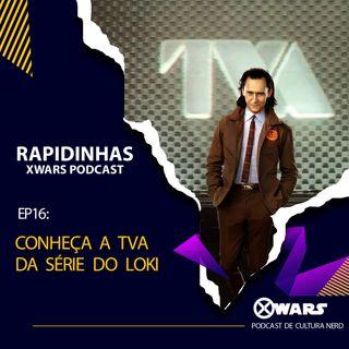 XWARS RAPIDINHAS #16 Conheça a TVA da série do Loki