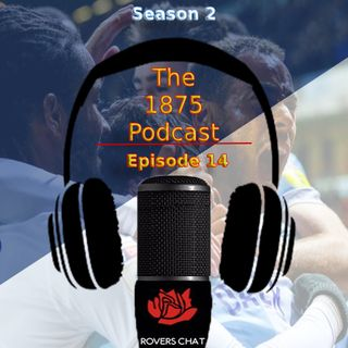 1875 Podcast - Season 2 Episode 14 - Blackburn Rovers Podcast - Keep The Points Coming