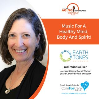 8/15/18: Jodi Winnwalker with Earthtones Northwest | Music for a Healthy Mind, Body and Spirit! | Aging in Portland with Mark Turnbull