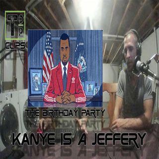 Clip: Kanye Is A Jeffery