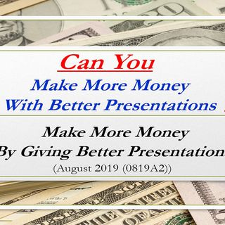YES: You Can Make More Money With Better Presentations