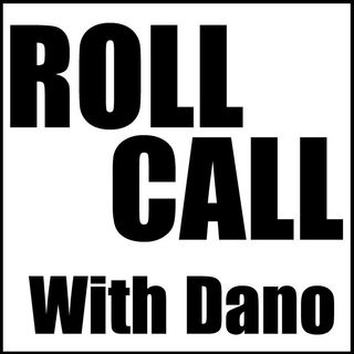 Roll Call With Dano