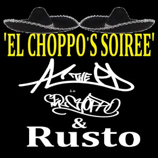 El Choppo and Rusto - El Choppo's Soiree