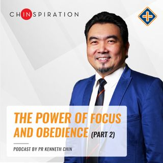 The Power of Focus and Obedience (Part 2)