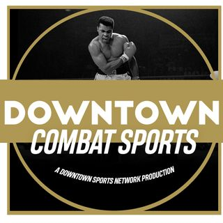 Downtown Combat Sports Podcast