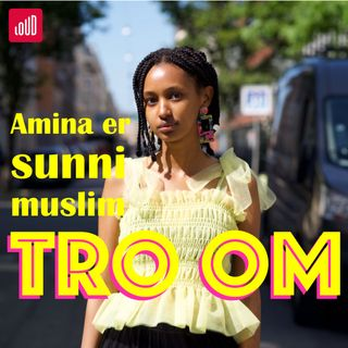Tro Om #3 Amina er sunni muslim
