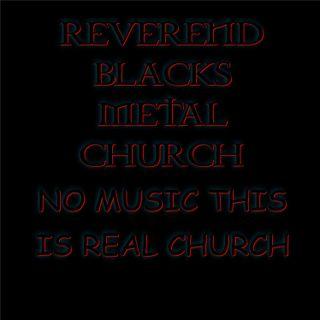 REVEREND BLACK METAL CHURCH no music