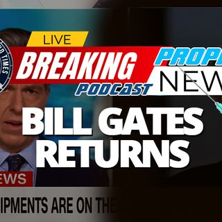 NTEB PROPHECY NEWS PODCAST: Epidemiologist And Virology Expert Bill Gates Emerges From The Shadows As Messenger 33 COVID Vaccine Arrives