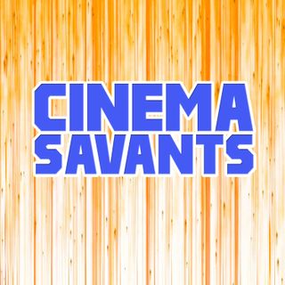 Cinema Savants - April 1, 2019