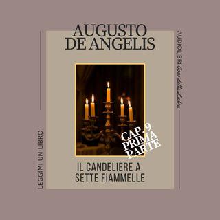 Il Candeliere a Sette fiammelle - Capitolo 9 - parte prima