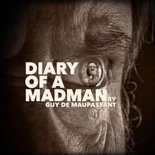 Diary Of A Madman by Guy de Maupassant