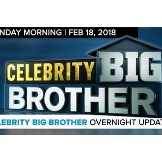 Celebrity Big Brother | Overnight Update Podcast | Feb 18, 2017