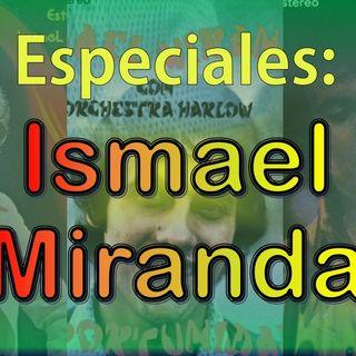 Especial - Ismael Miranda