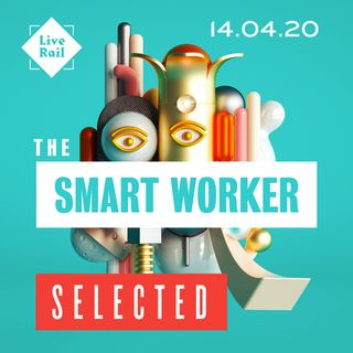 The Smart Worker 06 - SELECTED - 14.04.2020