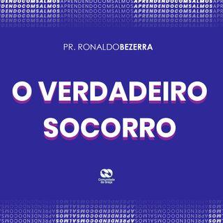 O VERDADEIRO SOCORRO // pr. Ronaldo Bezerra