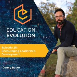 28. Encouraging Leadership Development with Danny Bauer
