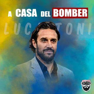 A CASA DEL BOMBER - LUCA TONI