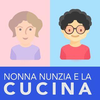 La CUCINA ai tempi di mia Nonna Nunzia
