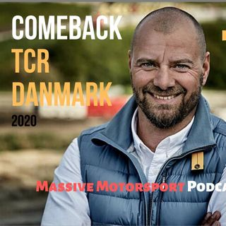 Massive Motorsport Podcast - Comeback Casper Elgaard