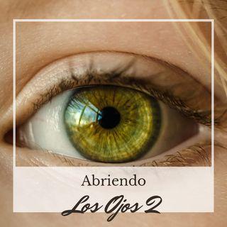 #004 - Abriendo los Ojos 2ª Parte