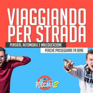 Podcast #27: VIAGGIANDO PER STRADA