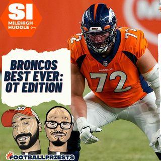 HU #718: Broncos Best Ever | OT Edition | Garett Bolles Predicted to Earn Pro Bowl