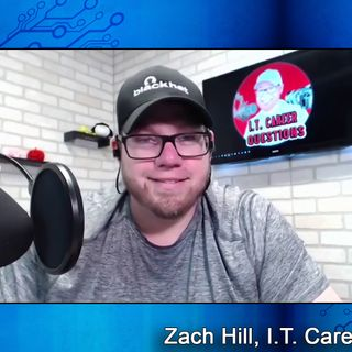 Zach Hill, I.T. Career Questions - Secure Digital Life #83