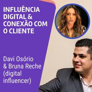 #AE005 | Influência Digital & Conexão com Cliente | com Bruna Reche (digital influencer)