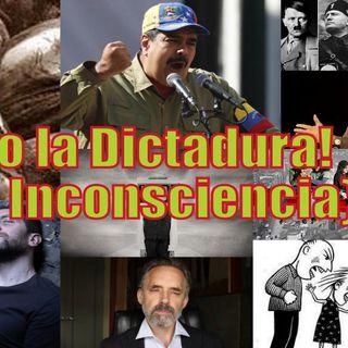 #108 Abajo la Dictadura!{de la Inconsciencia}