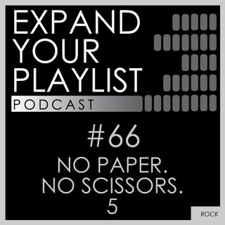#66: No Paper. No Scissors. 5