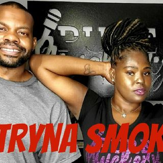 "Ep. 17 ""I'm Tryna Smoke"