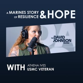 Athena Ives - A Marines Story of Resilience and Hope - Episode 6