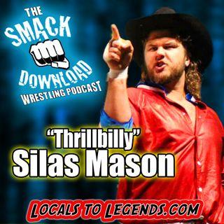 """""""Thrillbilly"""" Silas Mason (Part 2)"""