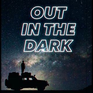 Ep. 7 - Out in the Dark