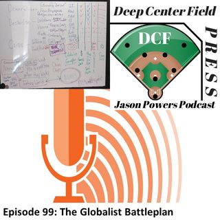 Episode 99: The Globalist Battleplan