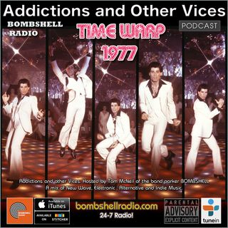 Addictions and Other Vices 434 - Time Warp 1977 Part One