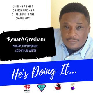 He's Doing It.... Renard Gresham More Than Just An Author