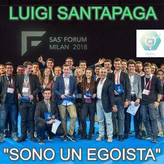 """""""Sono un - adorabile - egoista"""" con Luigi Santapaga  🎧🇮🇹"""